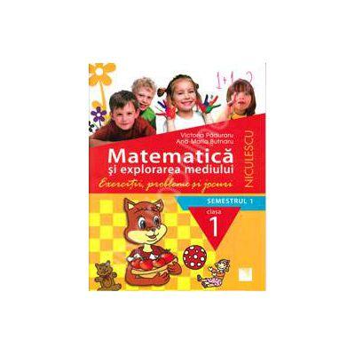 Matematica si explorarea mediului. Exercitii, probleme si jocuri, clasa I, semestrul I