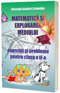 Matematica si explorarea mediului. Exercitii si probleme pentru clasa a II-a. Editie revizuita si adaugita