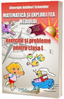 Matematica si explorarea mediului. Exercitii si probleme pentru clasa I. Editie revizuita si adaugita