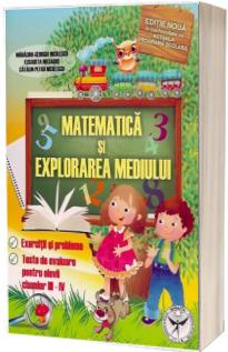 Matematica si explorarea mediului. Exercitii si probleme, Teste de evaluare pentru elevii claselor III-IV (Editia a VI-a, revazuta si adaugita)