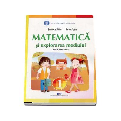 Matematica si explorarea mediului, manual pentru clasa I (Constanta Balan)