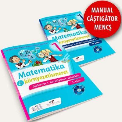 Matematica si explorarea mediului. Manual pentru clasa I (partea I si partea a II-a) - Versiune in limba maghiara
