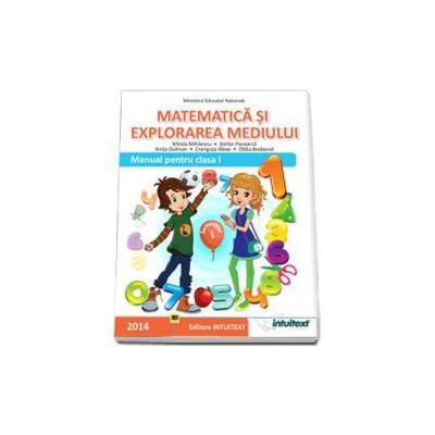 Matematica si explorarea mediului. Manual pentru clasa I - Semestrul I