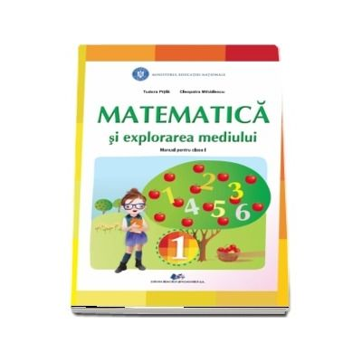 Matematica si explorarea mediului, manual pentru clasa I (Tudora Pitila si Cleopatra Mihailescu)