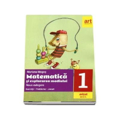Matematica si explorarea mediului. Noua culegere pentru clasa I - Exercitii , Probleme si Jocuri (Editie 2018)