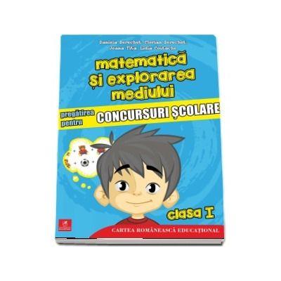 Matematica si explorarea mediului. Pregatirea pentru concursuri scolare, clasa I