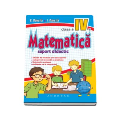 Matematica suport didactic pentru clasa a IV-a - Eduard Dancila