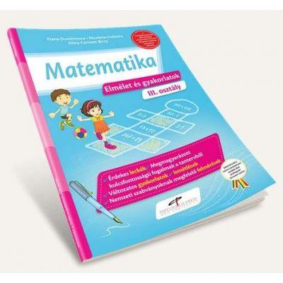 Matematica. Teorie si exercitii, pentru clasa a III-a - Versiune in limba maghiara