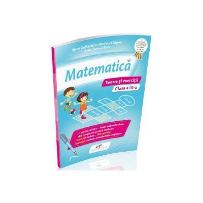 Matematica. Teorie si exercitii, pentru clasa a III-a