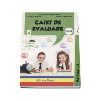 Matematica Teste - Caiet de evaluare pentru clasa a IV-a - Vasile Molan