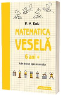 Matematica vesela. Caiet de jocuri logico-matematice (6 ani)