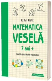 Matematica vesela. Caiet de jocuri logico-matematice (7 ani)