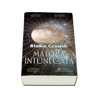 Materia intunecata - Blake Crouch