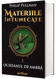 Materiile intunecate III: Ocheanul de ambra - Editie hardcover