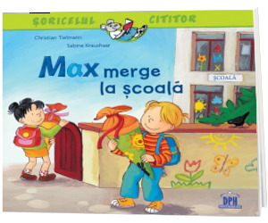 Max merge la scoala. Colectia Soricelul cititor