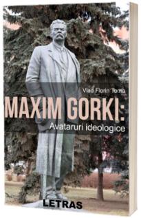 Maxim Gorki. Avataruri ideologice