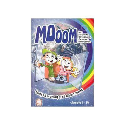 MDOOM. Mic dictionar ortografic, ortoepic, morfologic, pentru clasele I-IV