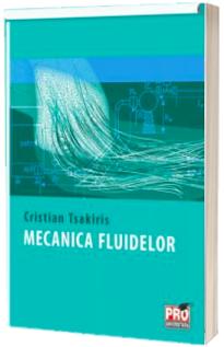 Mecanica fluidelor. Editia a II-a, revazuta si adaugita
