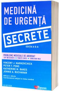 Medicina de Urgenta. Secrete, editia a VI-a