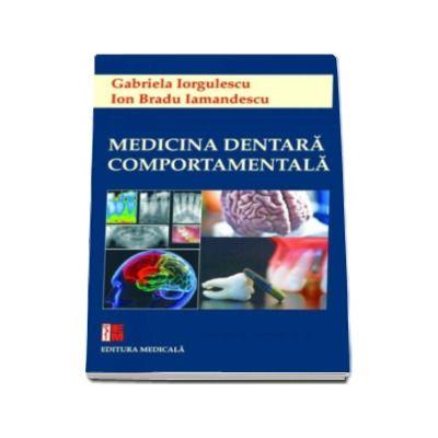 Medicina dentara comportamentala - Gabriela Iorgulescu