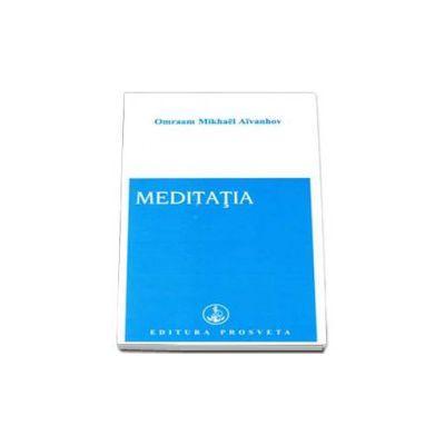 Meditatia - Editia a II-a (Omraam Aivanhov)