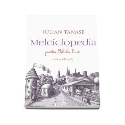 Melciclopedia. Povestea Melcului Print - Cu ilustratii de Mircea Pop