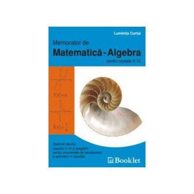 Memorator de matematica - Algebra pentru clasele a IX-a si a XII-a