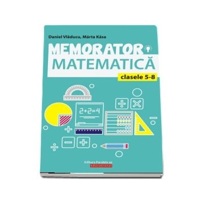 Memorator de matematica, pentru clasele V-VIII