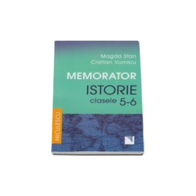 Memorator. Istorie pentru clasele a V-a si a VI-a (Magda Stan)