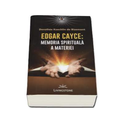 Memoria spirituala a materiei - Edgar Cayce