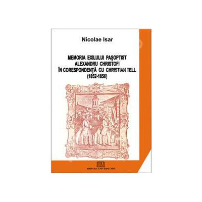 Memoria exilului pasoptist. Alexandru Christofi in corespondenta cu Christian Tell (1852 - 1856)