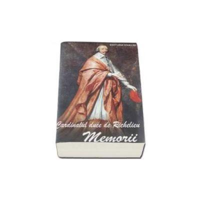 Memorii - Cardinalul Duce de Richelieu