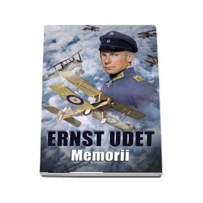 Memorii - Ernst Udet