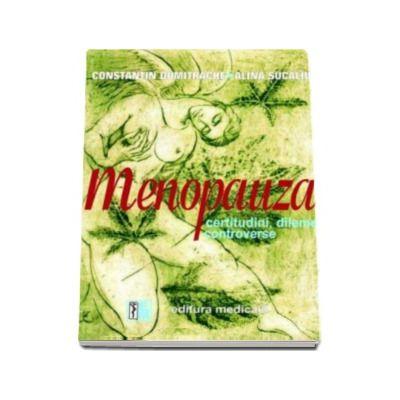 Menopauza - certitudini, dileme, controverse