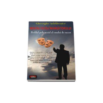 Mentalitatea invingatorului. Profilul psihosocial al omului de succes