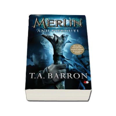 Merlin. Anii pierduti. Cartea I