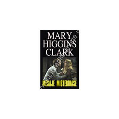 Mesaje misterioase (Higgins, Clark Mary)