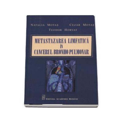 Metastazarea limfatica in cancerul bronho-pulmonar - Natalia Motas