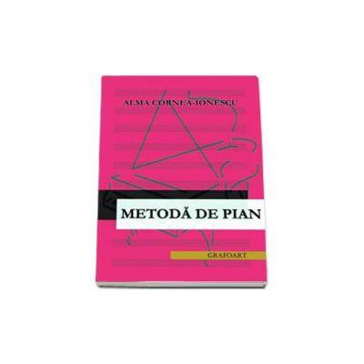 Metoda de pian - Alma Cornea Ionescu