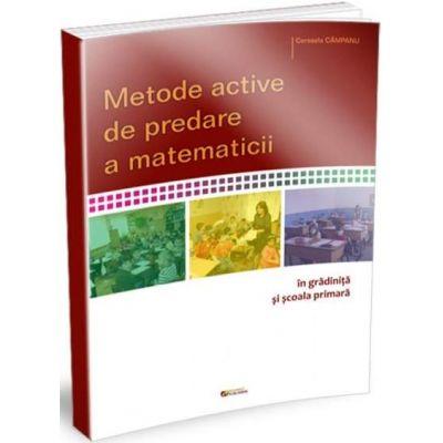Metode active de predare a matematicii in gradinita si clasele primare