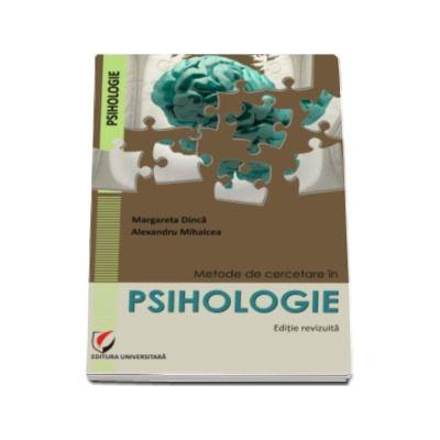 Metode de cercetare in psihologie - Editie revizuita