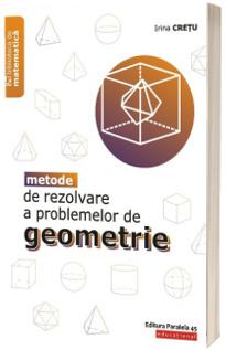 Metode de rezolvare a problemelor de geometrie. Editia a II-a