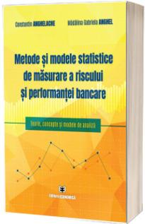 Metode si modele statistice de masurare a riscului si performantei bancare