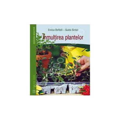 Metodele de inmultire a plantelor arbori,arbusti,plante perene,flori de gradina,camera,balcon si ghiveci,legume si plante aromate
