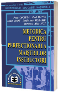 Metodica pentru perfectionarea maistrilor instructori