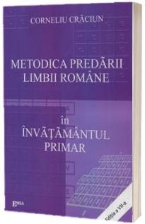 Metodica predarii limbii romane in invatamantul primar. Editia a VII-a
