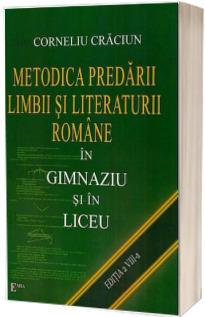 Metodica predarii limbii si literaturii romane in gimnaziu si liceu. Editia a VIII-a.