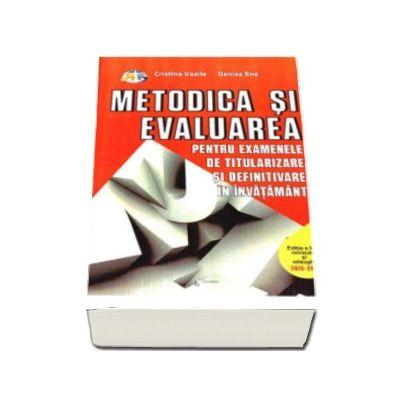 Metodica si evaluarea pentru examenele de titularizare si definitivare in invatamant - Editia a II-a revizuita si adaugita 2015-2016 (Cristina Vasile)