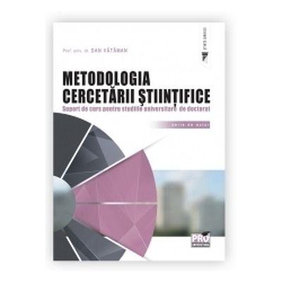 Metodologia cercetarii stiintifice. Suport de curs pentru studiile universitare de doctorat