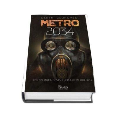 Metro 2034 - Dmitri Gluhovski